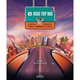 Livre - Road Trip NBA - De Boston à Los Angeles, voyage au coeur de la culture U.S. - Rémi Reverchon